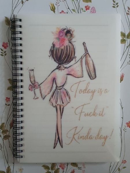 Today Is A Fuck It Kinda Day! A5 Lined Notepad
